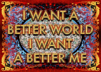 I want a better world I want a better me, 2012 By Mark Titchner