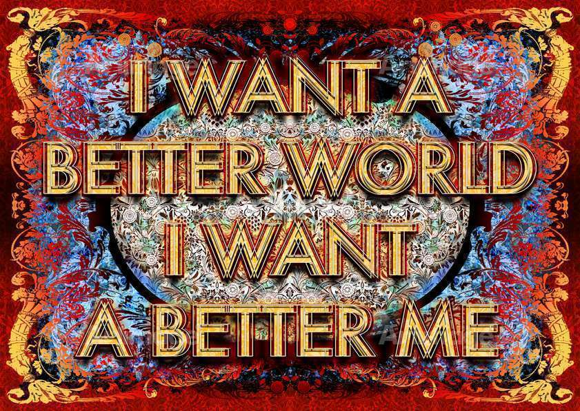 Enlarged version of I want a better world I want a better me, 2012