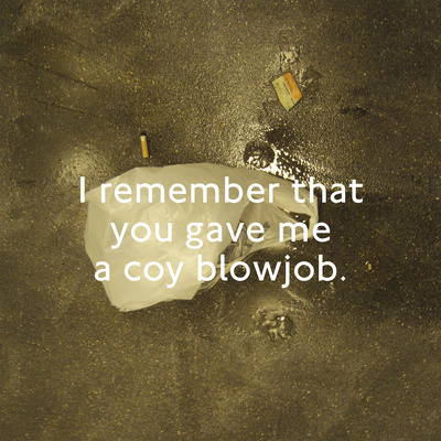 I remember that you gave me a coy blowjob, The Teaser, 2015