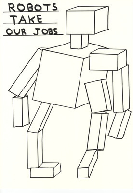 Untitled (Robots take our jobs), 2013