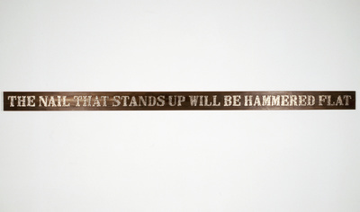 The Nail that stands up will be hammered flat, 1999