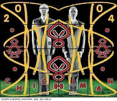 CHICHIMAN, 2004 By Gilbert and George